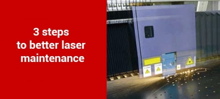 3 steps to better laser maintenance